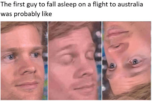 Flight: The first guy to fall asleep on a flight to australia  was probably like