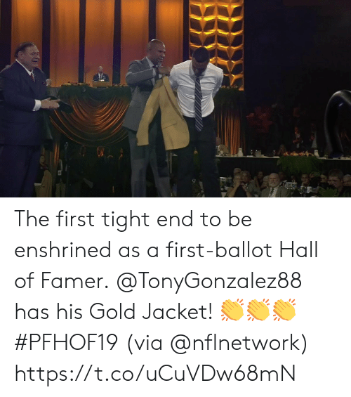 Memes, 🤖, and Gold: The first tight end to be enshrined as a first-ballot Hall of Famer.  @TonyGonzalez88 has his Gold Jacket! 👏👏👏 #PFHOF19  (via @nflnetwork) https://t.co/uCuVDw68mN