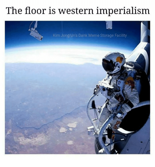 Dank, Meme, and Western: The floor is western imperialism  Kim Jong Un's Dank Meme Storage Facility