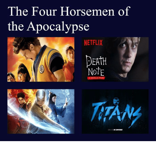 Funny, Netflix, and Death: The Four Horsemen of  the Apocalypse  NETFLIX  DEAtH  Note  DC