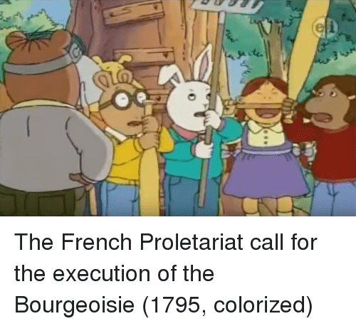 French, Bourgeoisie, and Call: The French Proletariat call for the execution of the Bourgeoisie (1795, colorized)