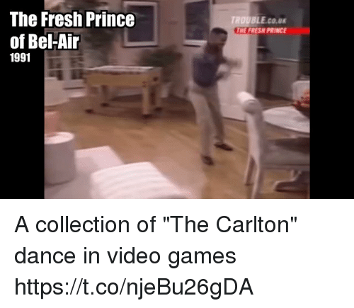 """Fresh, Fresh Prince of Bel-Air, and Prince: The Fresh Prince  ROUBLE.cO.u  HE FRESH PRINCE  of Bel-Air  1991 A collection of """"The Carlton"""" dance in video games https://t.co/njeBu26gDA"""
