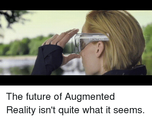 augment: The future of Augmented Reality isn't quite what it seems.