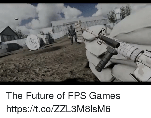 fps: The Future of FPS Games https://t.co/ZZL3M8lsM6