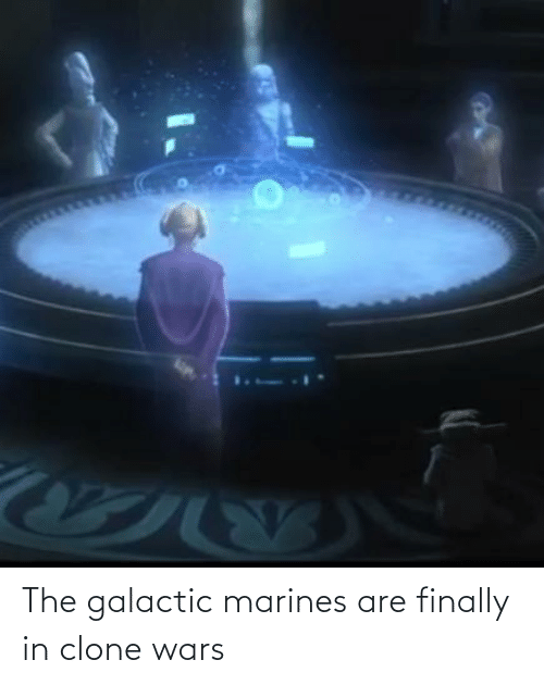 clone wars: The galactic marines are finally in clone wars