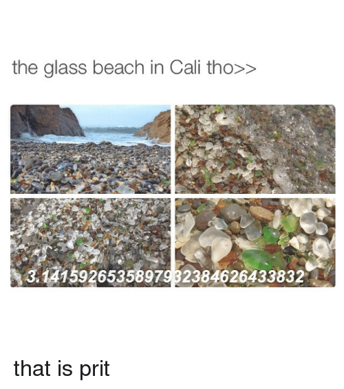 Prit: the glass beach in Cali tho>>  NataT59265356979 32384026433832 that is prit