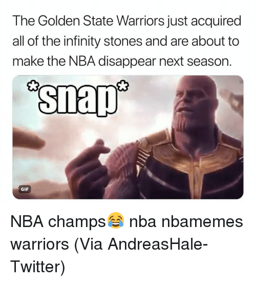 Basketball, Gif, and Golden State Warriors: The Golden State Warriors just acquired  all of the infinity stones and are about to  make the NBA disappear next season.  snap  GIF NBA champs😂 nba nbamemes warriors (Via AndreasHale-Twitter)