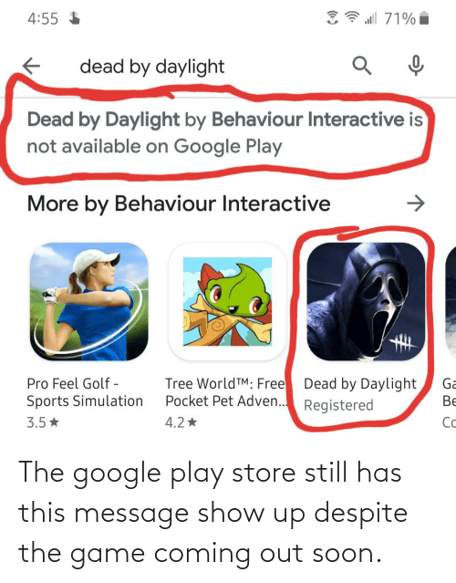 Google Play: The google play store still has this message show up despite the game coming out soon.
