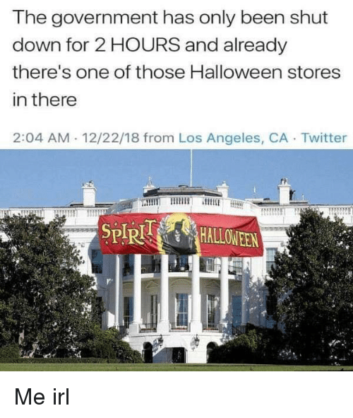 Halloween, Twitter, and Los Angeles: The government has only been shut  down for 2 HOURS and already  there's one of those Halloween stores  in there  2:04 AM 12/22/18 from Los Angeles, CA Twitter  SPIR Me irl