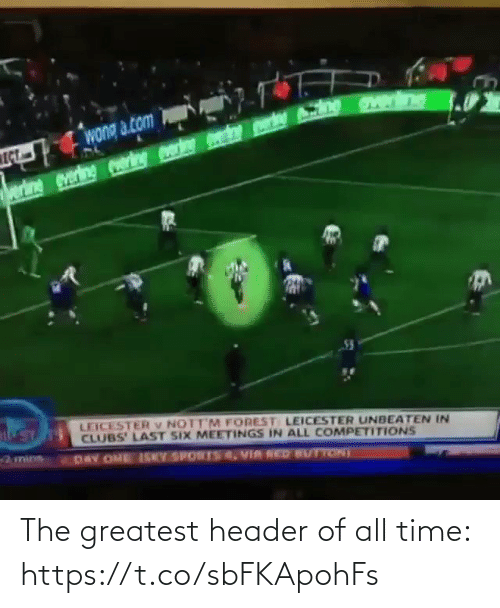 greatest: The greatest header of all time: https://t.co/sbFKApohFs