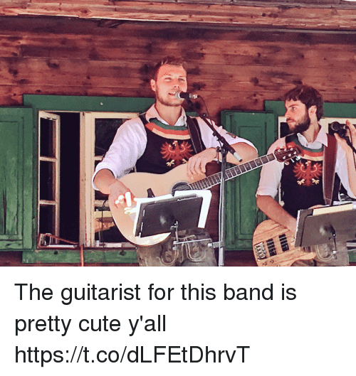 guitarist: The guitarist for this band is pretty cute y'all https://t.co/dLFEtDhrvT