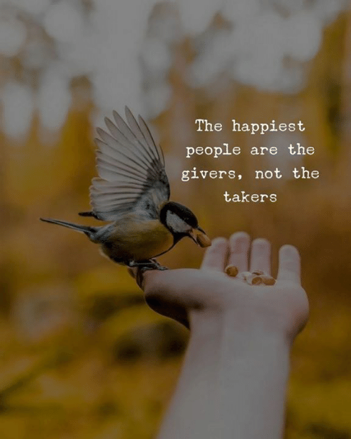 happiest: The happiest  people are the  givers, not the  takers