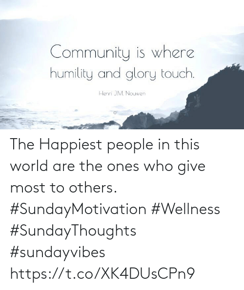 Wellness: The Happiest people in this world  are the ones who give most to others. #SundayMotivation #Wellness  #SundayThoughts #sundayvibes https://t.co/XK4DUsCPn9