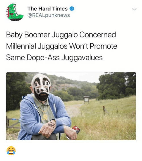Ass, Dope, and Juggalo: The Hard Times  @REALpunknews  Baby Boomer Juggalo Concerned  Millennial Juggalos Won't Promote  Same Dope-Ass Juggavalues 😂