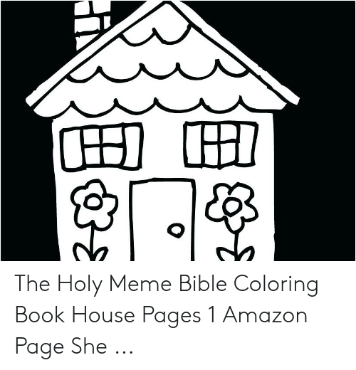 Bible Coloring: The Holy Meme Bible Coloring Book House Pages 1 Amazon Page She ...