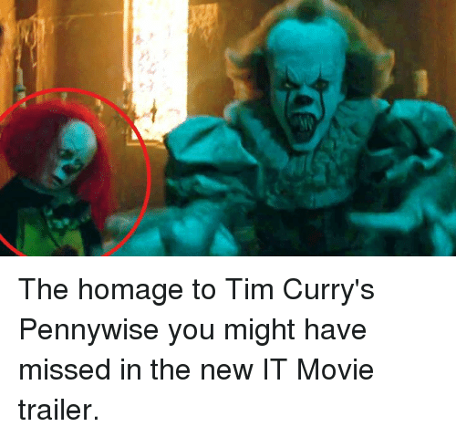 movie trailer: The homage to Tim Curry's Pennywise you might have missed in the new IT Movie trailer.
