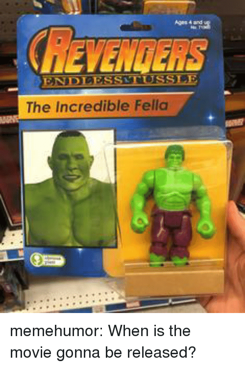 The Incredible: The Incredible Fella memehumor:  When is the movie gonna be released?