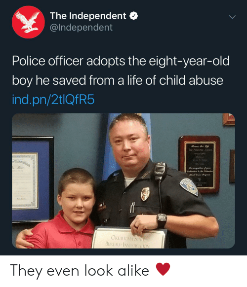 alike: The Independent  @Independent  Police officer adopts the eight-year-old  boy he saved from a life of child abuse  ind.pn/2tlQfR5  Tor Pet  J% of r  OKLAUOMA STAE  BUREAU INVESTIGAION They even look alike ♥️