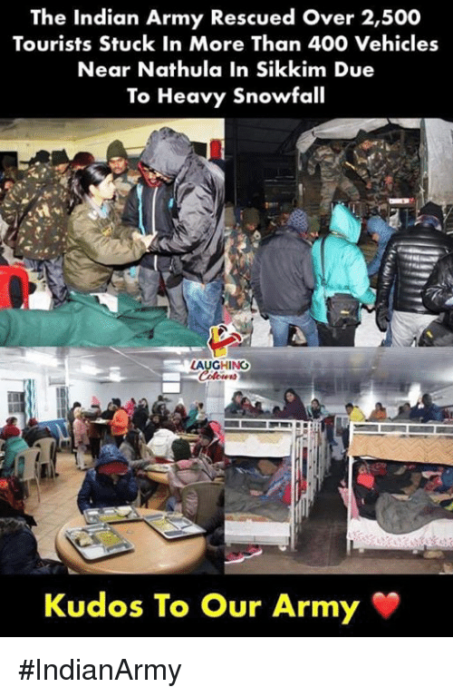Army, Indian, and Indianpeoplefacebook: The Indian Army Rescued Over 2,500  Tourists Stuck In More Than 400 Vehicles  Near Nathula In Sikkim Due  To Heavy Snowfall  AUGHING  Kudos To  Our Army #IndianArmy