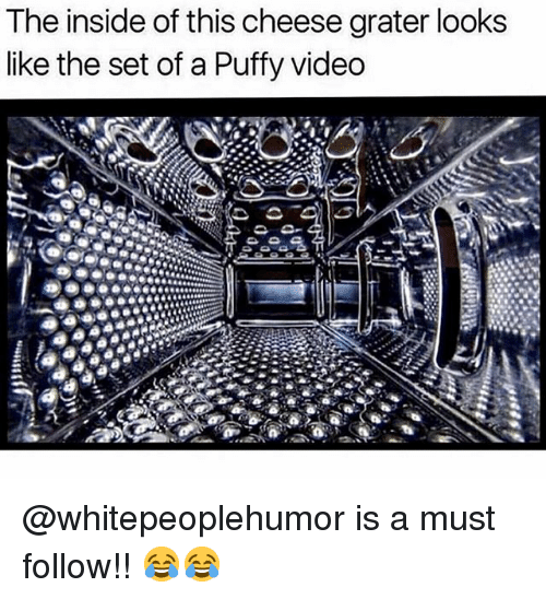 Memes, Video, and 🤖: The inside of this cheese grater looks  like the set of a Puffy video @whitepeoplehumor is a must follow!! 😂😂