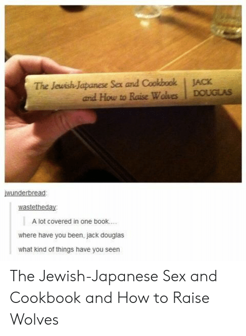 the jewish japanese cookbook and how to raise wolves wiki