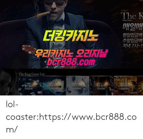 The King: The K  Online Casino  매일매  평일입금액  주말입금액  저녁 7시~1  GZ7IKIL  bcr888.com  AM26 FIXIE26  The King Game List  Pk  RT SLOT  CA CAME  M.ADARAE  SA SLO  PIAYGANE  PLAYGAME  PIAYGAME  PLAYGAME  PLAYGAME  SX lol-coaster:https://www.bcr888.com/