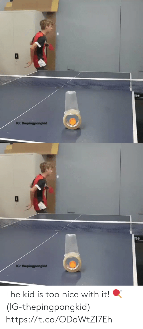 kid: The kid is too nice with it! 🏓(IG-thepingpongkid) https://t.co/ODaWtZI7Eh
