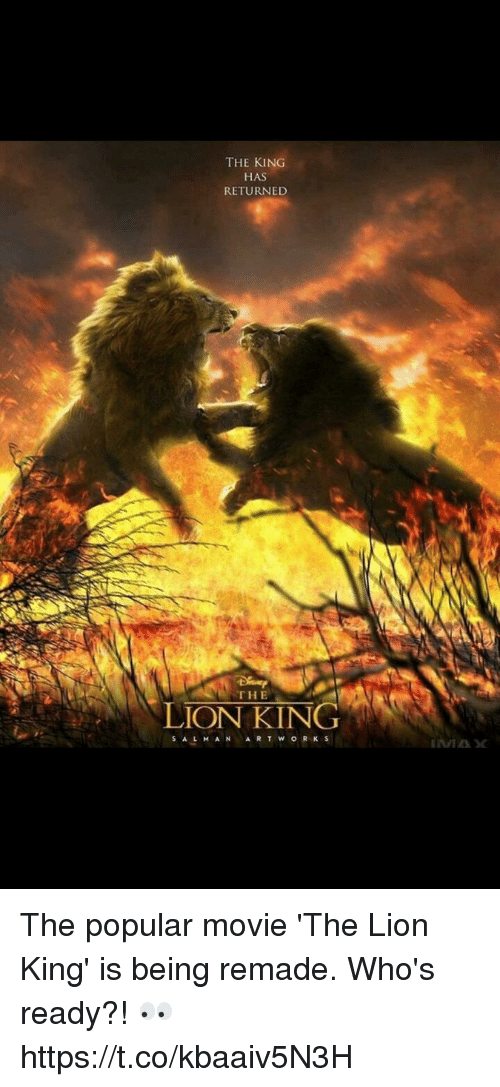 Memes, The Lion King, and Lion: THE KING  HAS  RETURNED  THE  LION KING  S A L M A N  A R T W O R K S The popular movie 'The Lion King' is being remade. Who's ready?! 👀 https://t.co/kbaaiv5N3H