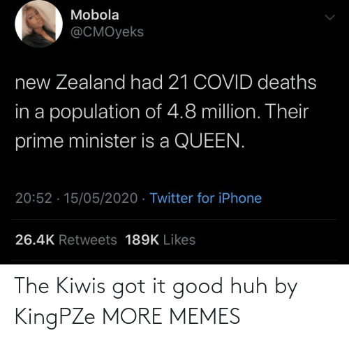 got it: The Kiwis got it good huh by KingPZe MORE MEMES