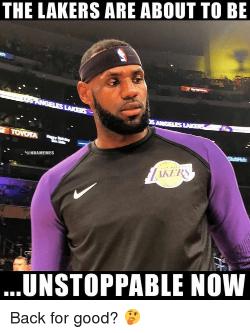 Basketball, Los Angeles Lakers, and Nba: THE LAKERS ARE ABOUT TO BE  it  TOYOIA  @NBAMEMES  2  UNSTOPPABLE NOW Back for good? 🤔