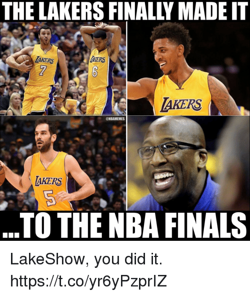 Finals, Los Angeles Lakers, and Memes: THE LAKERS FINALLY MADE IT  LAKERS  MMERS  0  AKERS  @NBAMEMES  AKERS  TO THE NBA FINALS LakeShow, you did it. https://t.co/yr6yPzprIZ