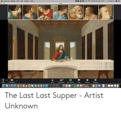 unknown: The Last Last Supper - Artist Unknown