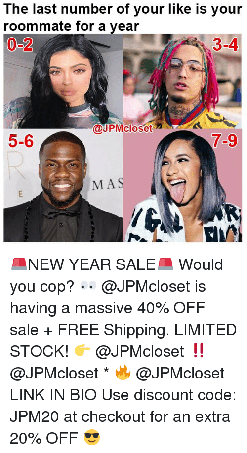 Memes, Roommate, and Free: The last number of your like is your  roommate for a year  0-2  3-4  @UPMcloser  closet M  5-6  7-9  MAS  /6 🚨NEW YEAR SALE🚨 Would you cop? 👀 @JPMcloset is having a massive 40% OFF sale + FREE Shipping. LIMITED STOCK! 👉 @JPMcloset ‼️ @JPMcloset * 🔥 @JPMcloset LINK IN BIO Use discount code: JPM20 at checkout for an extra 20% OFF 😎