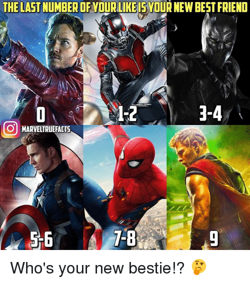 Best Friend, Memes, and Best: THE LASTNUMBEROFOUR LIKE IS YDUR NEW BEST FRIEND  1-2  3-4  이 MARVELTRUEFACTS  7-8  9 Who's your new bestie!? 🤔