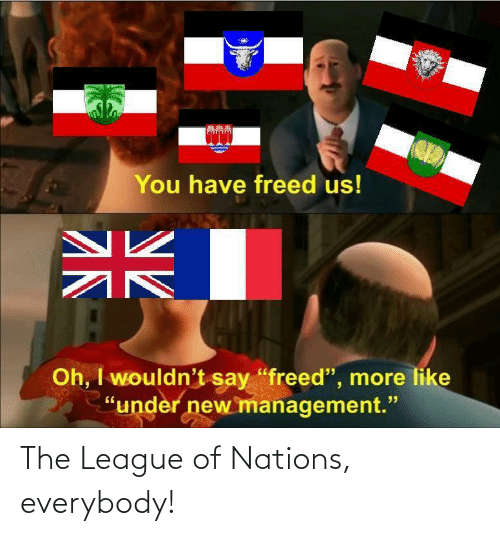 The League: The League of Nations, everybody!