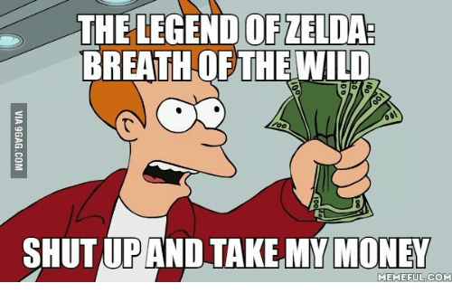 Money Meme: THE LEGEND OFZELDA  BREATH OF THE WILD  Zoo  SHUT UP AND TAKE MY MONEY  MEME EULCOM