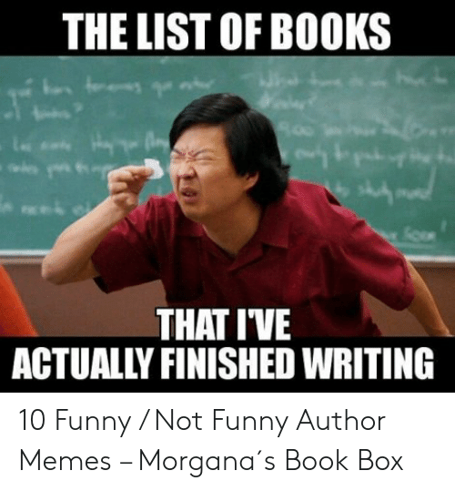 The List Of Books 00 That Ive Actually Finished Writing 10 Funny