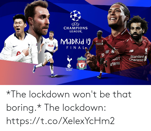 Boring: *The lockdown won't be that boring.*  The lockdown: https://t.co/XelexYcHm2