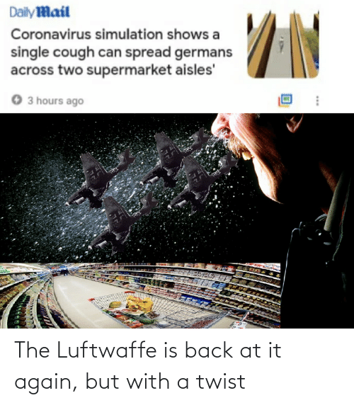 Back at It Again: The Luftwaffe is back at it again, but with a twist