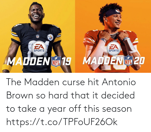 Antonio Brown: The Madden curse hit Antonio Brown so hard that it decided to take a year off this season https://t.co/TPFoUF26Ok