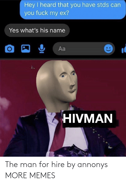 hire: The man for hire by annonys MORE MEMES