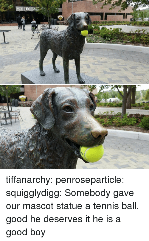 Target, Tumblr, and Blog: THE  MB tiffanarchy: penroseparticle:  squigglydigg:  Somebody gave our mascot statue a tennis ball.  good he deserves it  he is a good boy