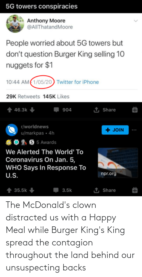 McDonalds: The McDonald's clown distracted us with a Happy Meal while Burger King's King spread the contagion throughout the land behind our unsuspecting backs