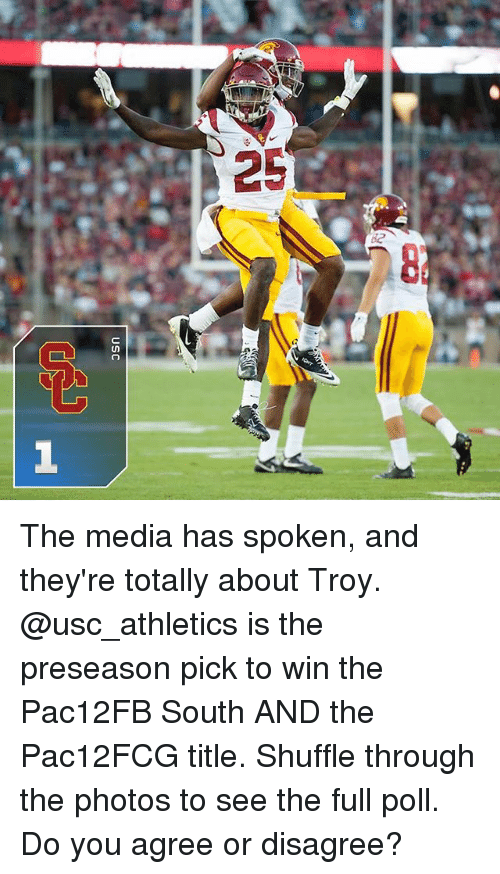 usc athletics: The media has spoken, and they're totally about Troy. @usc_athletics is the preseason pick to win the Pac12FB South AND the Pac12FCG title. Shuffle through the photos to see the full poll. Do you agree or disagree?