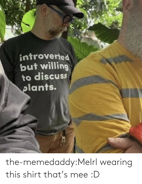 Mee: the-memedaddy:MeIrl wearing this shirt  that's mee :D