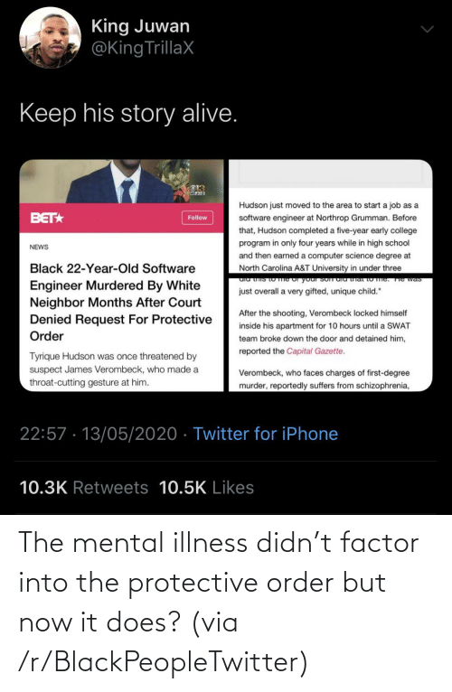 order: The mental illness didn't factor into the protective order but now it does? (via /r/BlackPeopleTwitter)