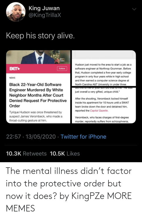 order: The mental illness didn't factor into the protective order but now it does? by KingPZe MORE MEMES
