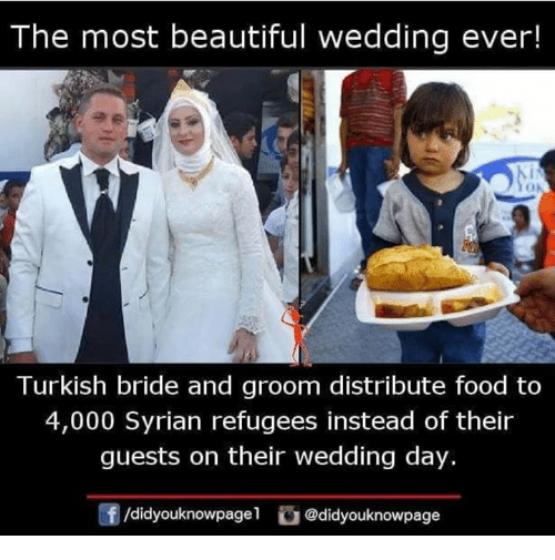 Syrian Refugees: The most beautiful wedding ever!  Turkish bride and groom distribute food to  4,000 Syrian refugees instead of their  guests on their wedding day.  /didyouknowpagel @didyouknowpage