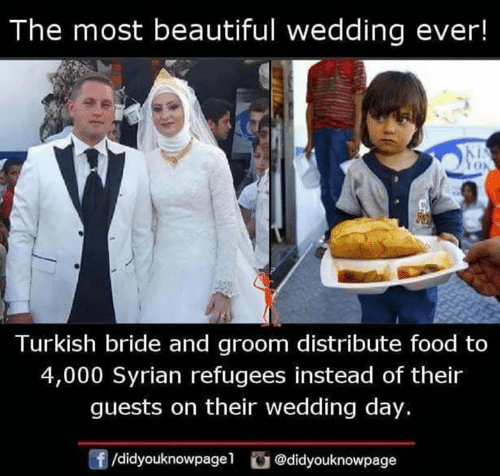 Syrian Refugees: The most beautiful wedding ever!  Turkish bride and groom distribute food to  4,000 Syrian refugees instead of their  guests on their wedding day.  /didyouknowpagel@didyouknowpage
