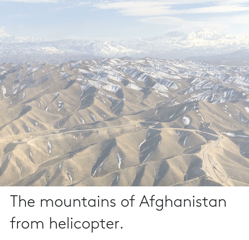 Afghanistan: The mountains of Afghanistan from helicopter.